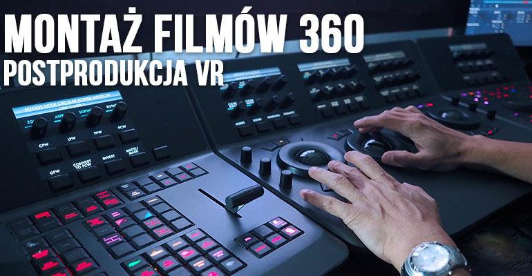 montaz filmow 360 postprodukcja vr