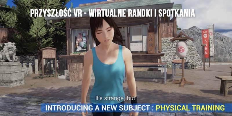 Przyszłość VR - wirtualne randki i spotkania