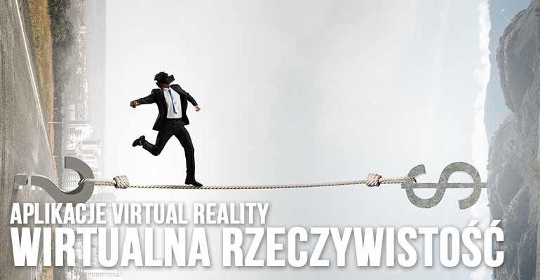 aplikacje virtual reality w biznesie