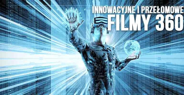 innowacyjne filmy 360 epicvr