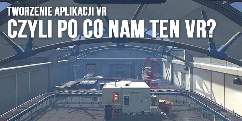 tworzenie aplikacji vr virtual reality