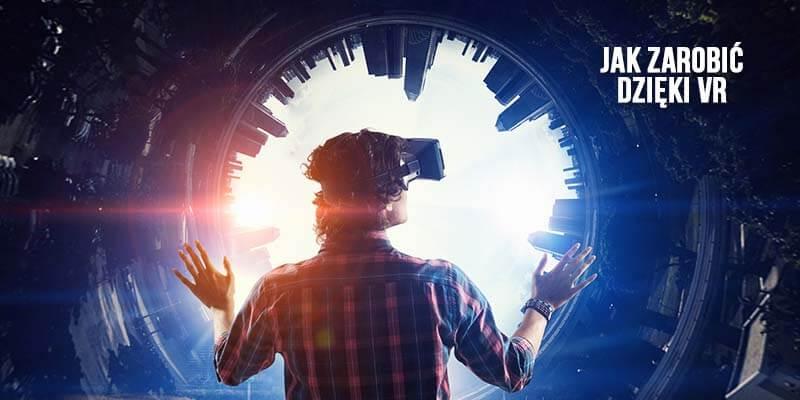 jak zarobić dzięki VR