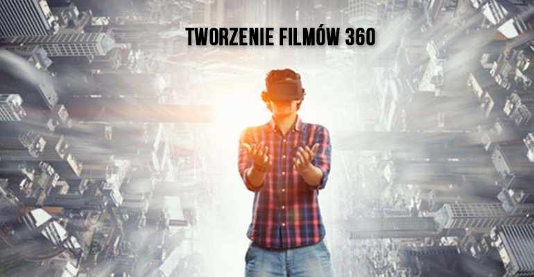 tworzenie filmów 360
