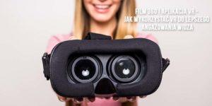 Film 360 i aplikacja VR