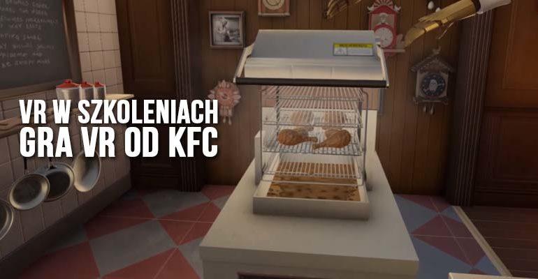 VR w szkoleniach – gra VR od KFC