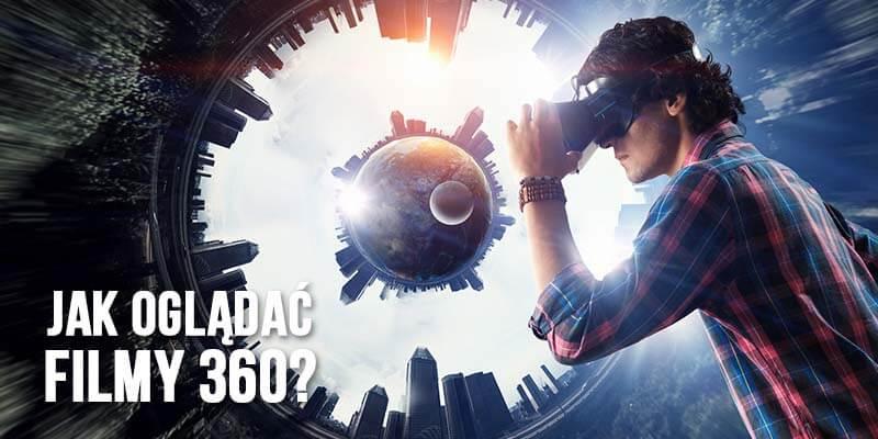 jak ogladac filmy 360
