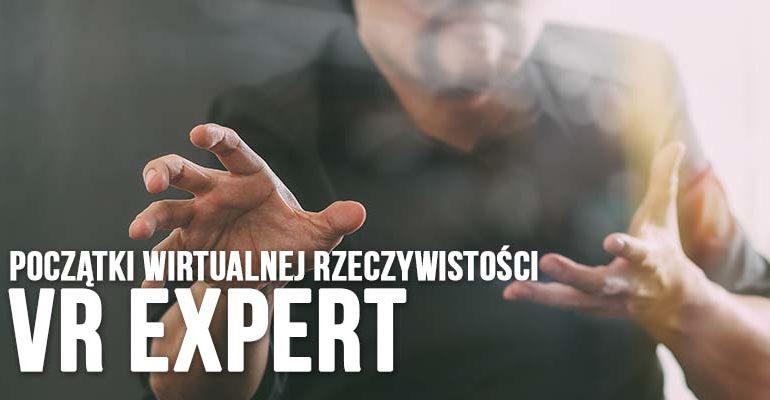 vr expert początki wirtualnej rzeczywistości