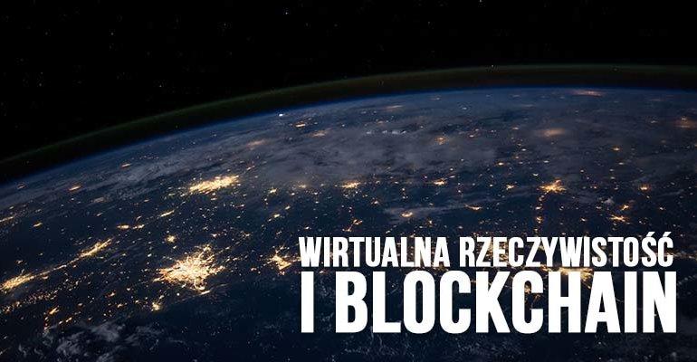 wirtualna rzeczywistość i blockchain