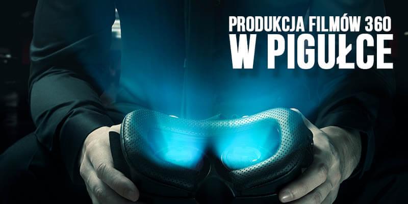 produkcja filmow 360 w pigulce