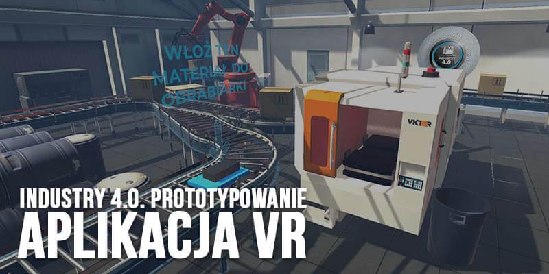 inteligentna aplikacja VR industry 4.0 prototypowanie