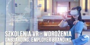 Szkolenia VR - Wdrożenia, Onboarding, Employer Branding