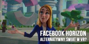 facebook horizon alternatywny świat vr
