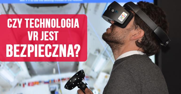 Czy technologia VR jest bezpieczna