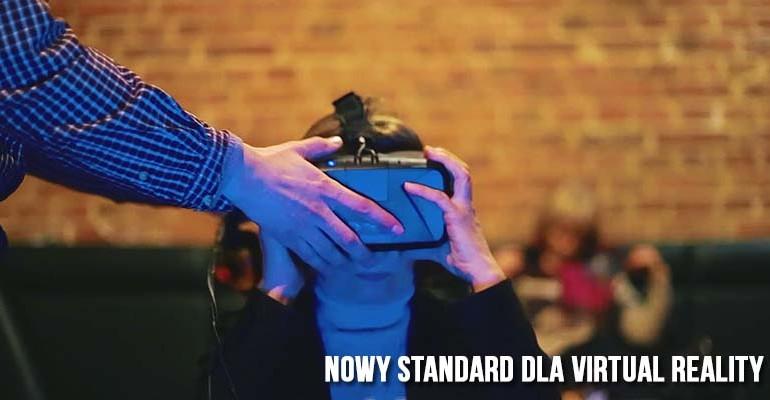 NOWY STANDARD DLA VIRTUAL REALITY
