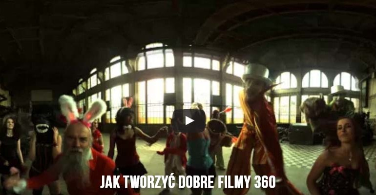 Jak tworzyć dobre filmy 360 2