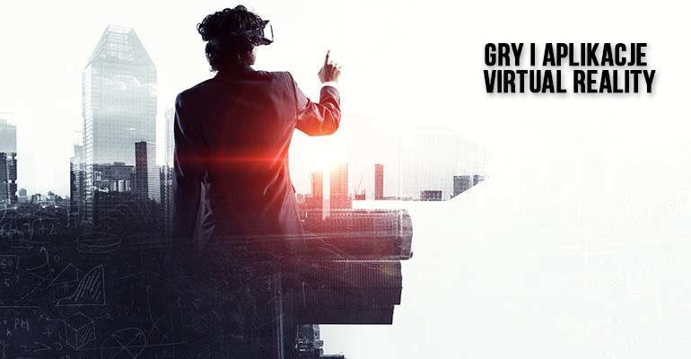 gry i aplikacje virtual reality